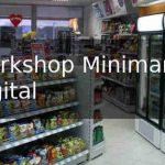 Workshop Minimarket Digital